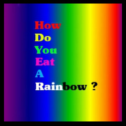 how do you eat a rainbow?